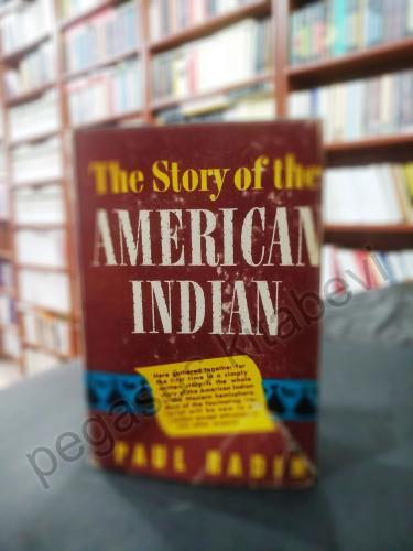 The Story of the American Indian - 1944 Baskı Paul Radin