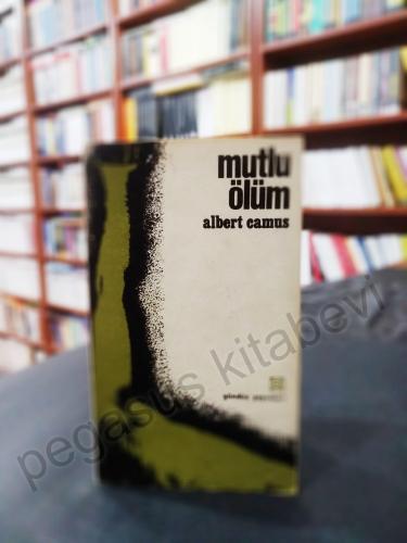 Mutlu Ölüm 1973 İlk Baskı Albert Camus