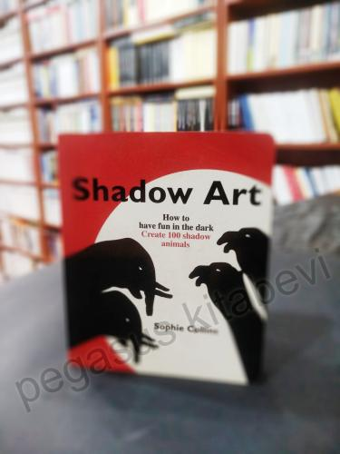 Shadow Art: How to Have Fun in the Dark; Create 100 Shadow Animals Sop