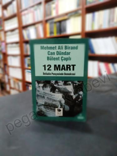 12 Mart İhtilalin Pençesinde Demokrasi Mehmet Ali Birand Can Yücel Bül