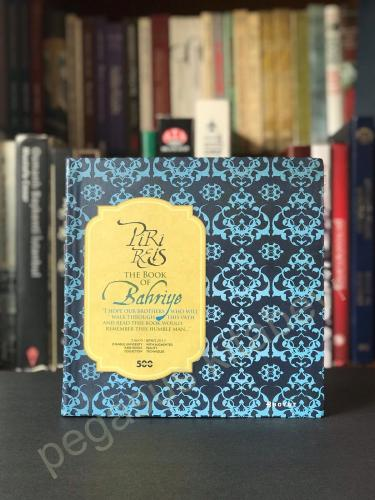 Piri Reis the Book of Bahriye Bülent Özükan