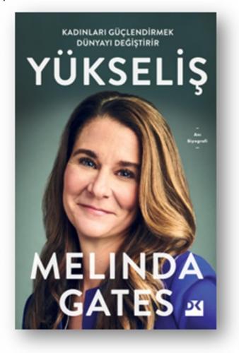 Yükseliş Kadınları Güçlendirmek Dünyayı Değiştirir Melinda Gates