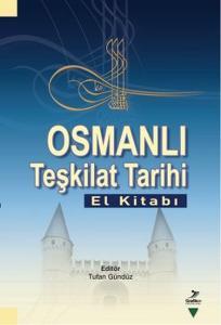 Osmanlı Teşkilat Tarihi El Kitabı