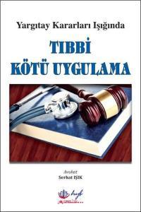 Tıbbi Kötü Uygulama Yargıtay Kararları Işığında