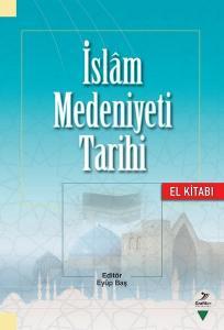 İslam Medeniyeti Tarihi El Kitabı