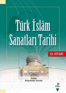Türk İslam Sanatları Tarihi El Kitabı