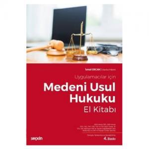 Uygulamacılar için Medeni Usul Hukuku El Kitabı