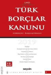 Seçkin Türk Borçlar Kanunu Karşılaştırmalı - Gerekçeli