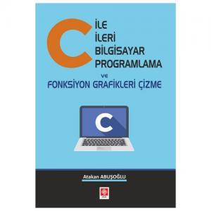 C ile İleri Bilgisayar Programlama ve Fonksiyon Grafikleri Çizme