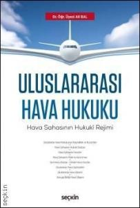 Uluslararası Hava Hukuku Hava Sahasının Hukukî Rejimi