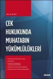 Çek Hukukunda Muhatabın Yükümlülükleri