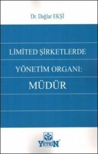 Limited Şirketlerde Yönetim Organı: Müdür