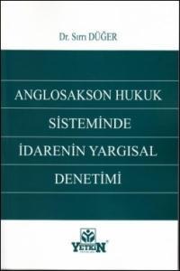 Anglosakson Hukuk Sisteminde İdarenin Yargısal Denetimi