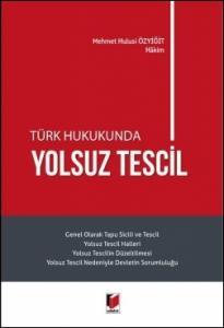 Türk Hukukunda Yolsuz Tescil