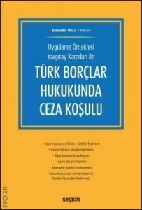 Türk Borçlar Hukukunda Ceza Koşulu