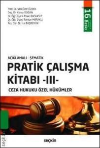 Pratik Çalışma Kitabı - 3 - Ceza Hukuku Özel Hükümler Açıklamalı - Şematik