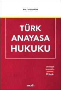 Türk Anayasa Hukuku (Yavuz Atar)