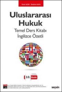 Uluslararası Hukuk Temel Ders Kitabı İngilizce Özetli İbrahim Kaya