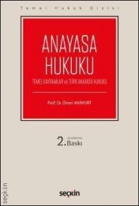 Anayasa Hukuku (Temel Kavramlar ve Türk Anayasa Hukuku)