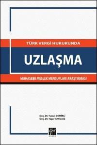 Türk Vergi Hukukunda Uzlaşma