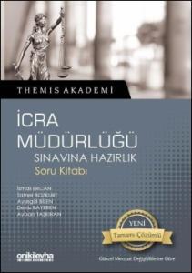 Themis Akademi  İcra Müdürlüğü Sınavına Hazırlık Soru Kitabı