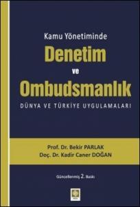 Kamu Yönetiminde Denetim ve Ombudsmanlık Dünya ve Türkiye Uygulamaları