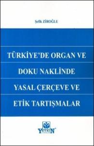 Türkiye'de Organ ve Doku Naklinde Yasal Çerçeve ve Etik Tartışmalar