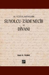 18. Yüzyıl Hattat Şairi Suyolcu- Zâde Necîb ve Divanı
