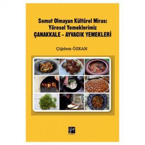 Somut Olmayan Miras: Yöresel Yemeklerimiz Çanakkale - Ayvacık Yemekleri