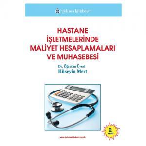 Türkmen Hastane İşletmelerinde Maliyet Hesaplamaları ve Muhasebesi