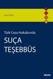 Seçkin Türk Ceza Hukukunda Suça Teşebbüs