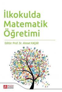 İlkokulda Matematik Öğretimi Ahmet Kaçar
