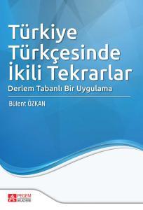 Türkiye Türkçesinde İkili Tekrarlar Derlem Tabanlı Bir Uygulama