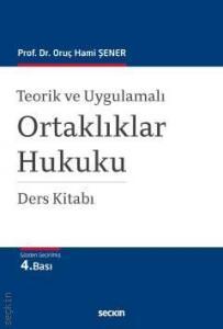 Seçkin Teorik ve Uygulamalı Ortaklıklar Hukuku Ders Kitabı