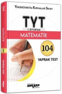 YKS TYT Matematik 104 Yaprak Test - Ankara Yayıncılık