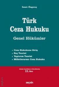 Türk Ceza Hukuku Genel Hükümler (İzzet Özgenç)