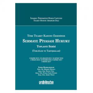 Türk Ticaret Kanunu Ekseninde Sermaye Piyasası Hukuku