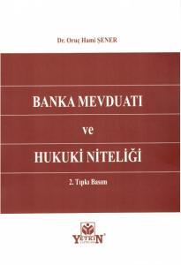 Banka Mevduatı ve Hukuki Niteliği