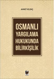 Osmanlı Yargılama Hukukunda Bilirkişilik