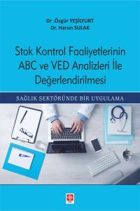 Stok Kontrol Faaliyetlerinin ABC ve VED Analizleri İle Değerlendirilmesi
