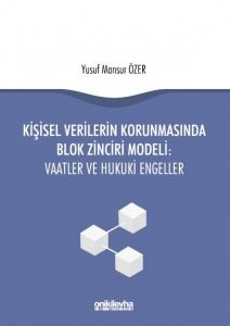 Kişisel Verilerin Korunmasında Blok Zinciri Modeli: Vaatler ve Hukuki Engeller