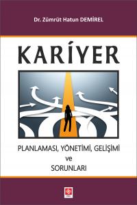 Kariyer Planlaması Yönetimi Gelişimi ve Sorunları