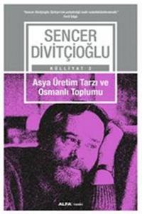 Alfa Asya Üretim Tarzı ve Osmanlı Toplumu Külliyat 2