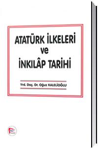 Atatürk İlkeleri ve İnkılap Tarihi - Oğuz Kalelioğlu