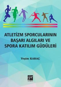 Atletizm Sporcularının Başarı Algıları ve Spora Katılım Güdüleri