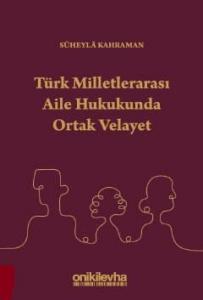 On İki Levha Türk Milletlerarası Aile Hukukunda Ortak Velayet