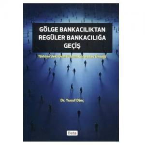 Beta Gölge Bankacılıktan Regüler Bankacılığa Geçiş