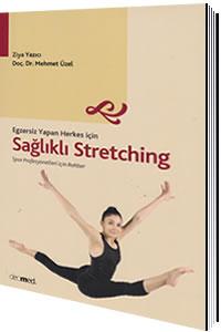 Deomed Egzersiz Yapan Herkes için Sağlıklı Streching Spor Profesyonelleri için Rehber - Ziya Yazıcı, Mehmet Üzel
