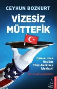 Destek Vizesiz Müttefik Osmanlı 'dan Bugüne Türk Amerikan İlişkileri - Ceyhun Bozkurt