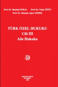 Türk Özel Hukuku Cilt 3 Aile Hukuku
